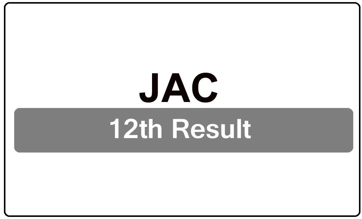 JAC 12th Result 2022