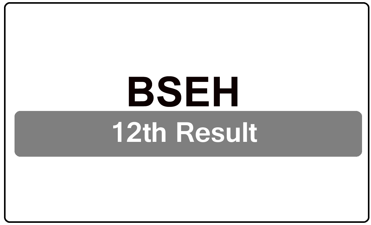 BSEH 12th Result 2022