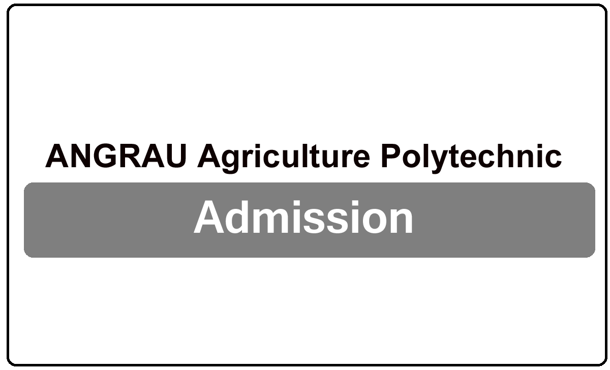 ANGRAU Agriculture Polytechnic Admission 2022