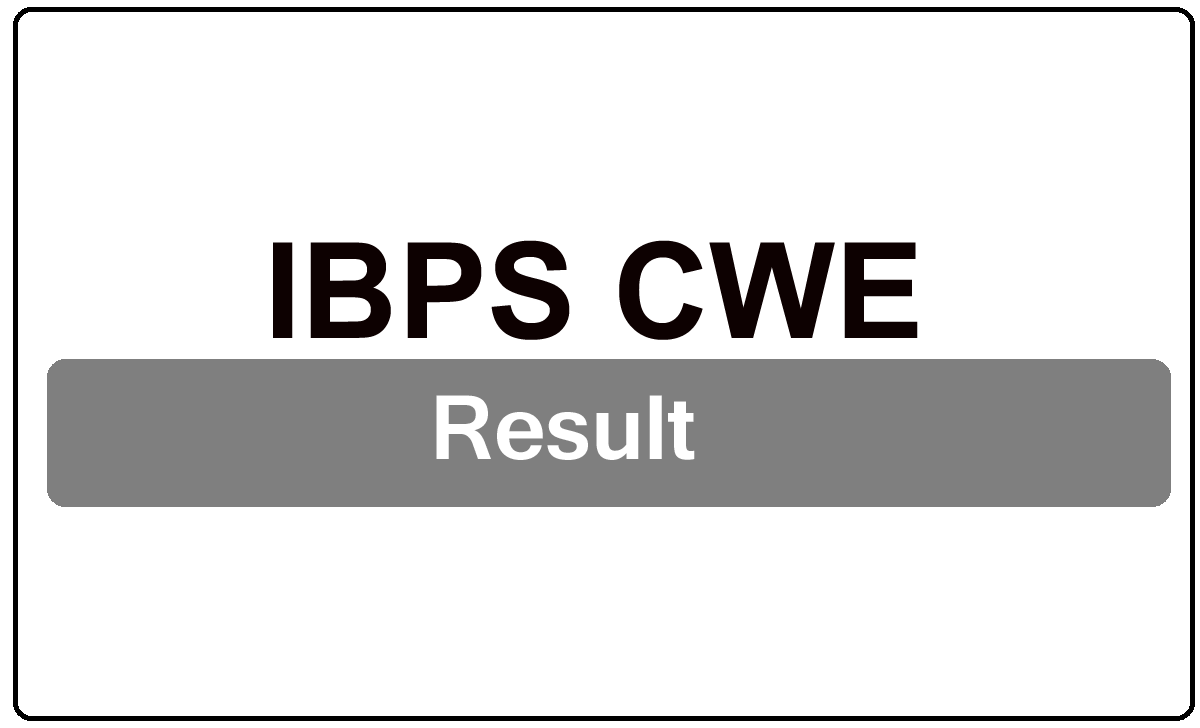 IBPS CWE Result 2022