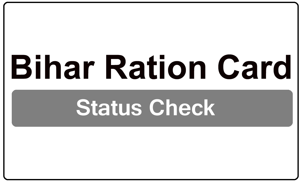 Bihar Ration Card Status Check for New and Old Card 2022