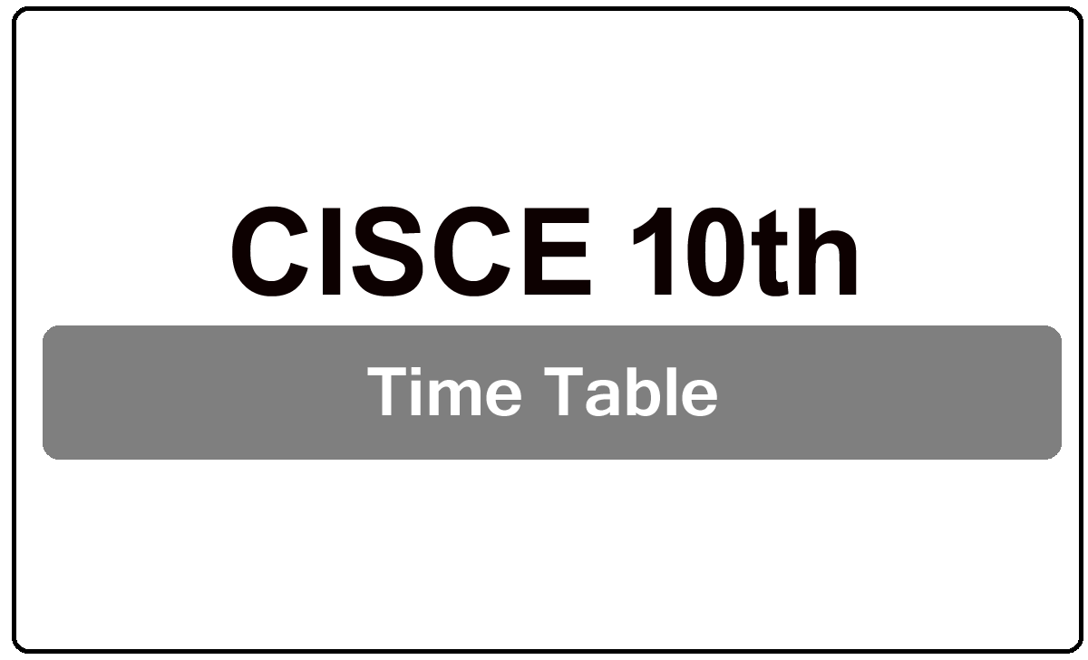 CISCE 10th Time Table 2022