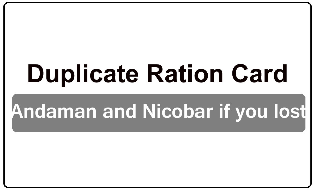 Duplicate Ration Card for Andaman and Nicobar if you lost