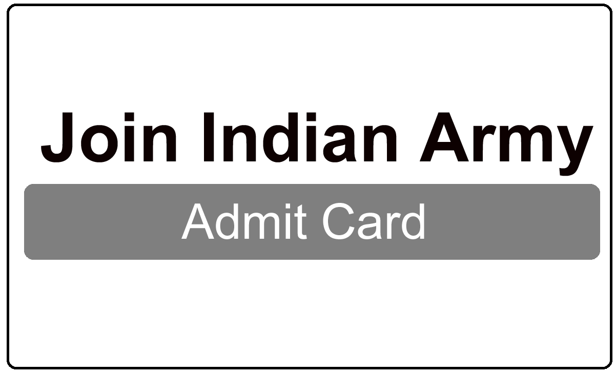 Join Indian Army Admit Card 2022
