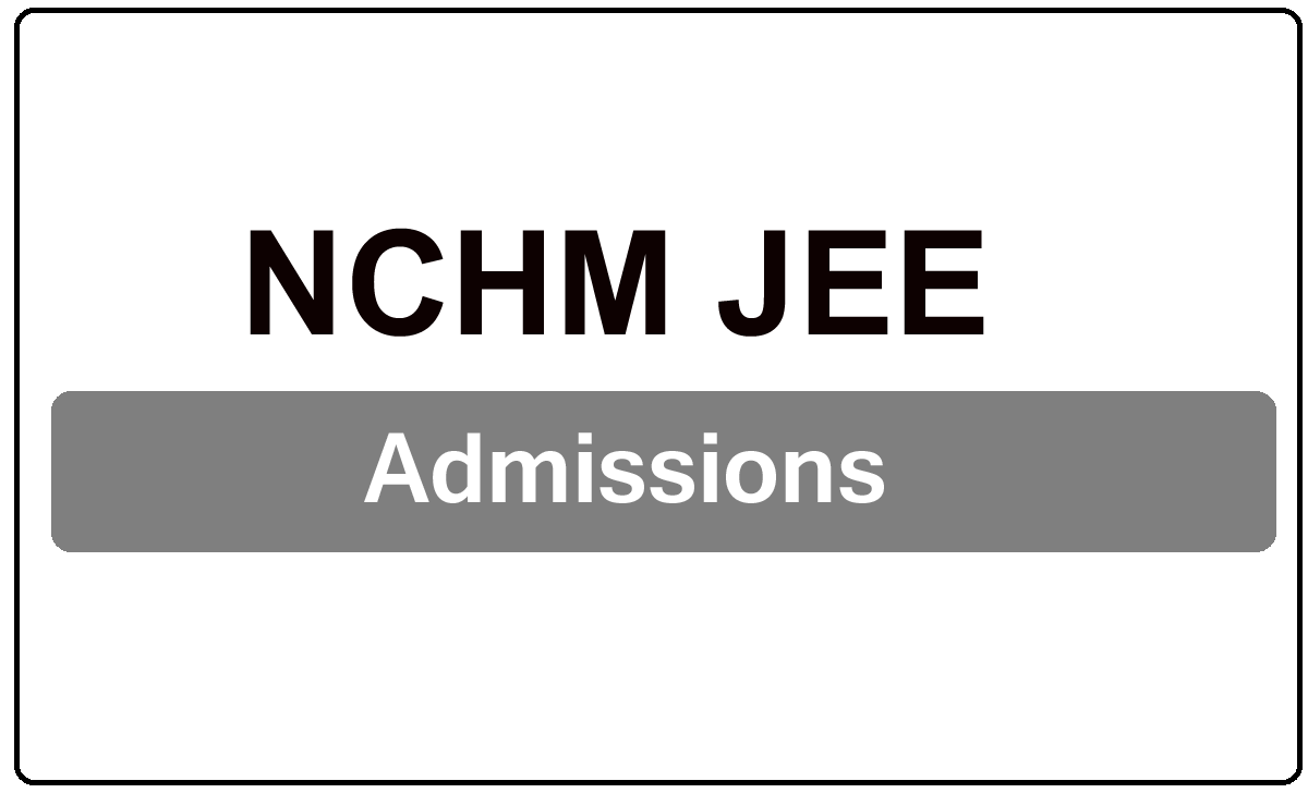 NCHM JEE Admissions 2022