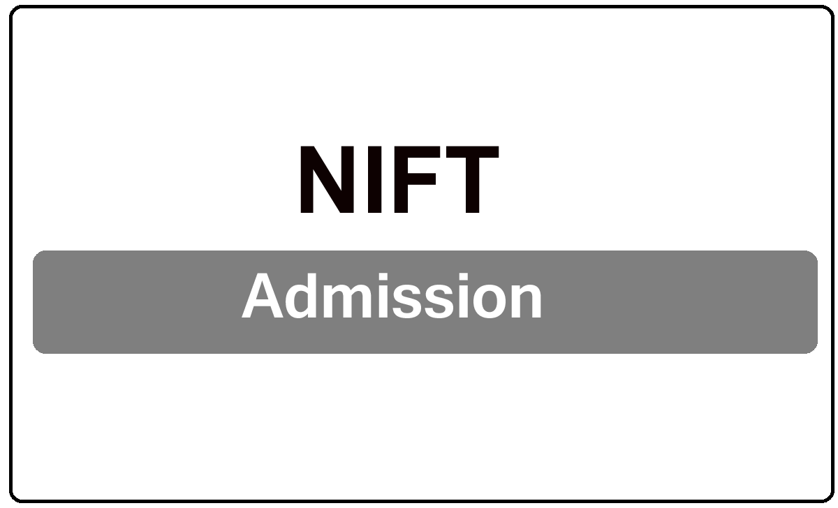 NIFT Admission 2022