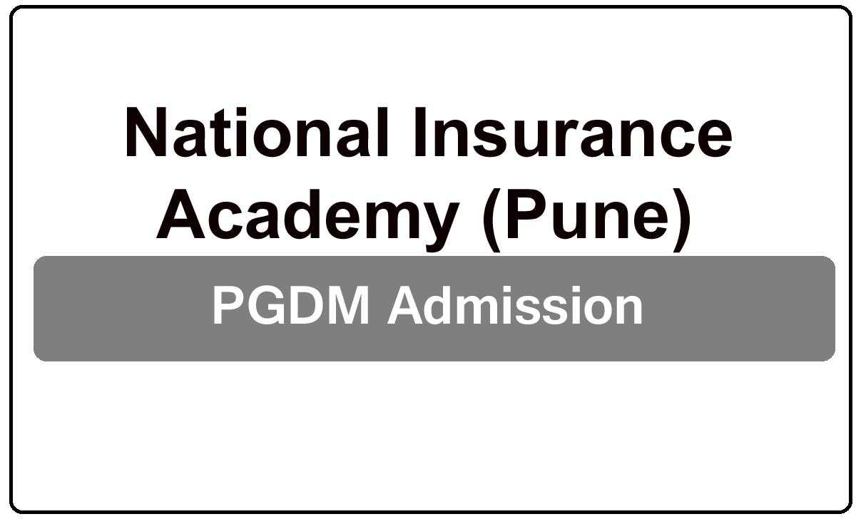 National Insurance Academy (Pune) PGDM Admission 2022