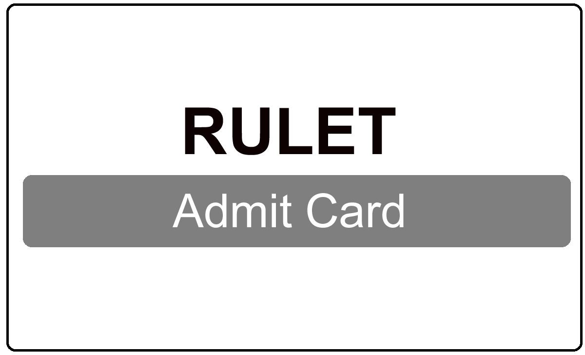 RULET Admit Card 2022