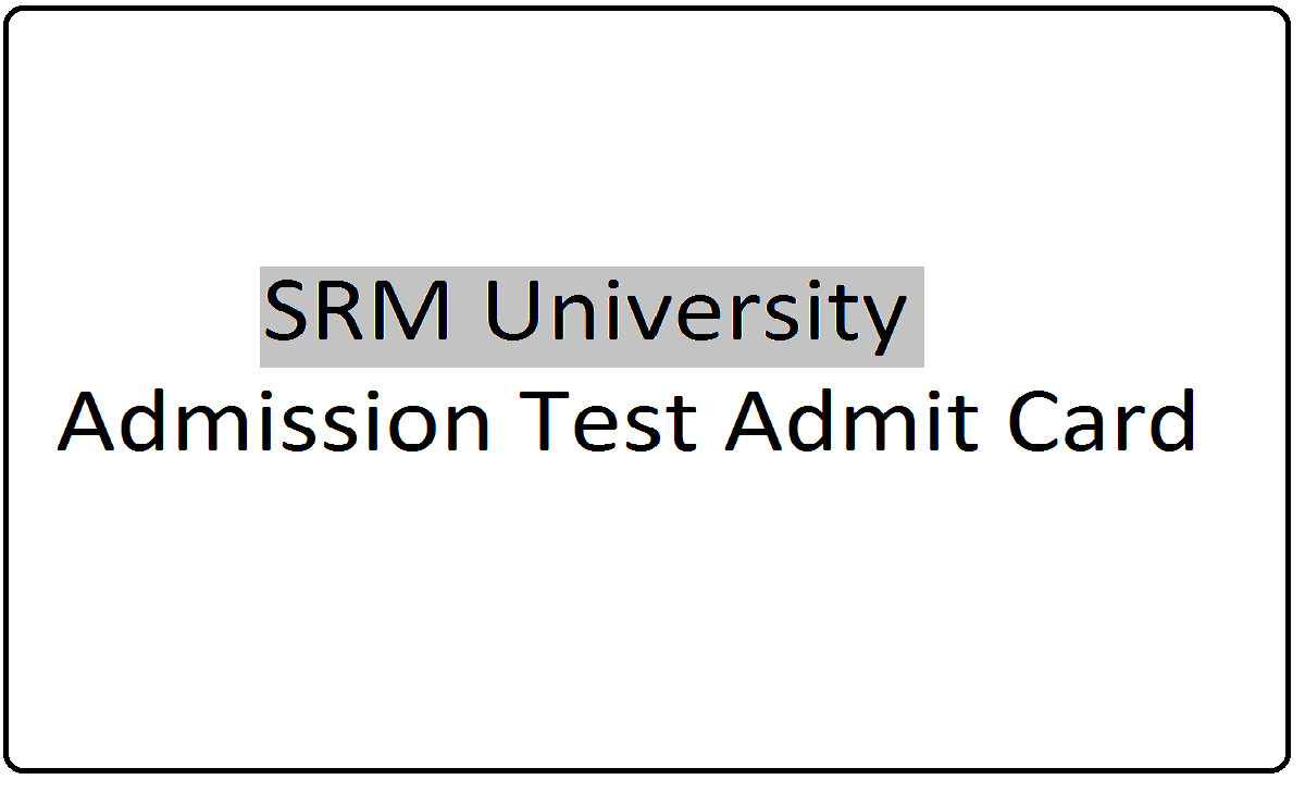 SRM University Admission Test Admit Card