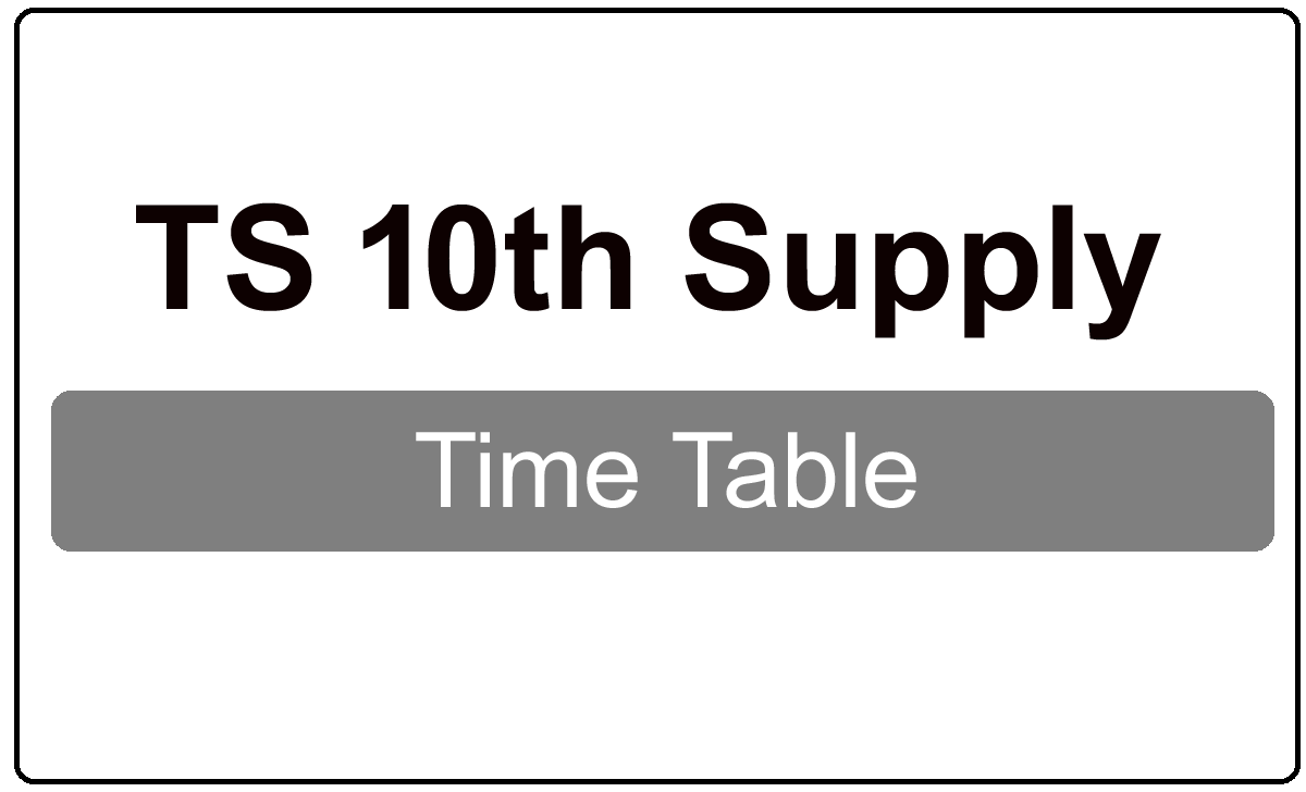 TS 10th Supply Time Table 2022